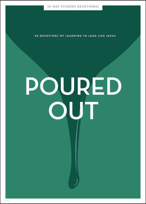 Poured Out - Teen Girls' Devotional, Volume 11: 30 Days of Learning to Lead Like Jesus