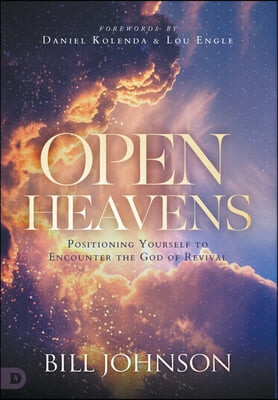 Open Heavens: Living Positioned for Revival