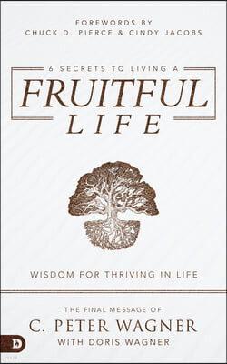 6 Secrets to Living a Fruitful Life: Wisdom for Thriving in Life