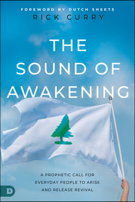 The Sound of Awakening: A Prophetic Call for Everyday People to Arise and Release the Power of God