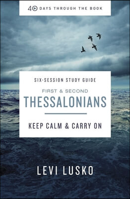 1 and 2 Thessalonians Study Guide: Keep Calm and Carry on