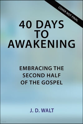 40 Days to Awakening: Embracing the Second Half of the Gospel