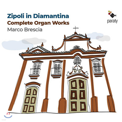 Marco Brescia 도메니코 지폴리: 오르간곡집 (Domenico Zipoli: Complete Organ Works)