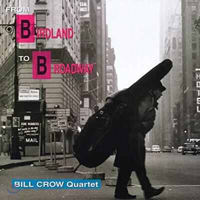 Bill Crow Quartet (빌 크로우 쿼텟) - From Birdland To Broadway [LP]