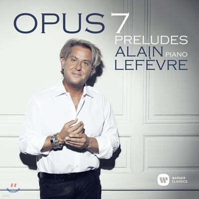 Alain Lefevre 알랭 르페브르: 작곡집 - 오퍼스7: 전주곡 (Opus 7: Preludes)
