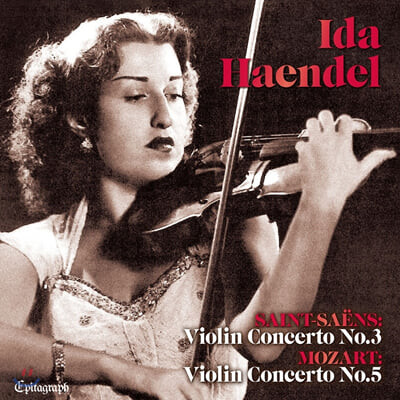 Ida Haendel 생상스 / 모차르트: 바이올린 협주곡 (Saint-saens: Violin Concerto No.3 / Mozart: Violin Concerto No.5)