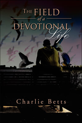 The Field of a Devotional Life
