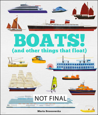 Boats!: And Other Things That Float