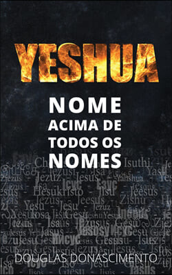 Yeshua: Nome Acima de Todos os Nomes