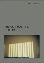 REACTION TO LIGHT