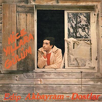 Edip Akbayram & Dostlar (에디프 아크바이람 & 도스틸라) - Nice Yıllara Gulum [LP]