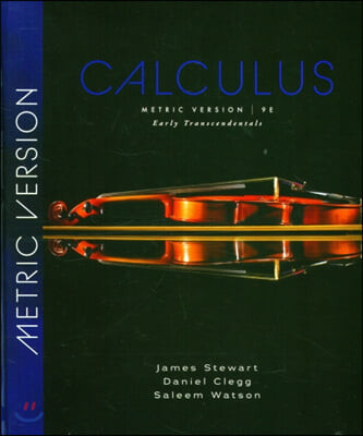 Calculus, 9/E (Metric Version : Early Transcendentals)