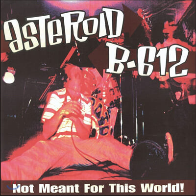 Asteroid B-612 (아스테로이드 비-육일이) - Not Meant For This World! [LP]