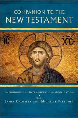 Companion to the New Testament: Introduction, Interpretation, Application