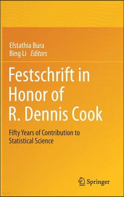 Festschrift in Honor of R. Dennis Cook: Fifty Years of Contribution to Statistical Science