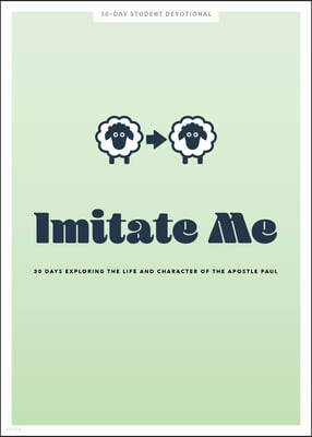 Imitate Me - Teen Devotional, Volume 12: 30 Days Exploring the Life and Character of the Apostle Paul