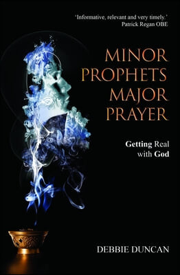 Minor Prophets, Major Prayer