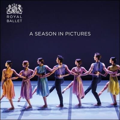Royal Ballet: A Season in Pictures: 2019 / 2020