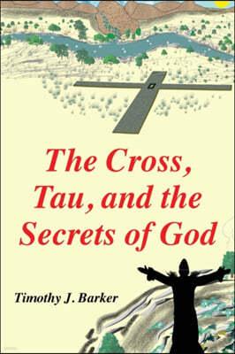 The Cross, Tau, and the Secrets of God