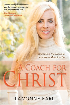 A Coach for Christ: Becoming the Disciple You Were Meant to Be