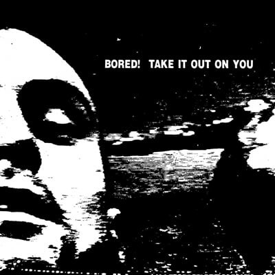 Bored! (보드!) - Take It Out On You [LP]