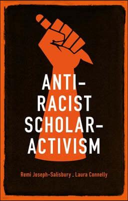 Anti-Racist Scholar-Activism