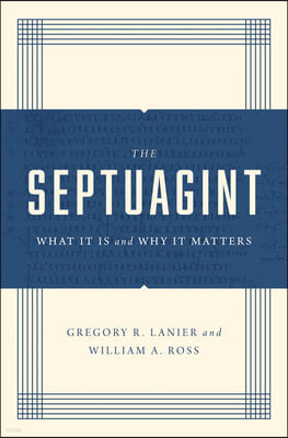 The Septuagint: What It Is and Why It Matters