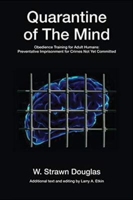 Quarantine of the Mind: Obedience Training for Adult Humans