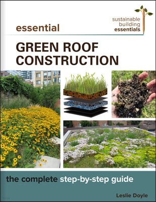 Essential Green Roof Construction: The Complete Step-By-Step Guide
