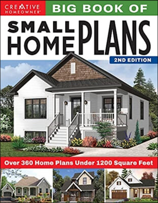 Big Book of Small Home Plans, 2nd Edition: Over 360 Home Plans Under 1200 Square Feet