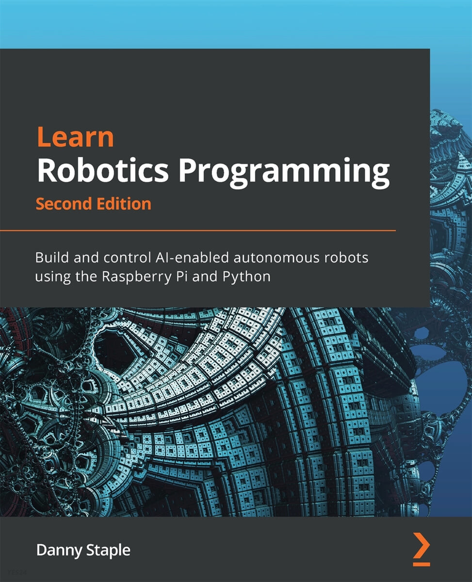 Learn Robotics Programming - Second Edition: Build and control AI-enabled autonomous robots using the Raspberry Pi and Python