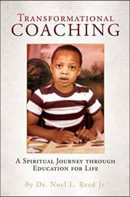 Transformational Coaching: A Spiritual Journey through Education for Life