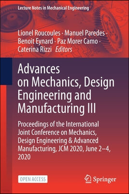 Advances on Mechanics, Design Engineering and Manufacturing III: Proceedings of the International Joint Conference on Mechanics, Design Engineering &