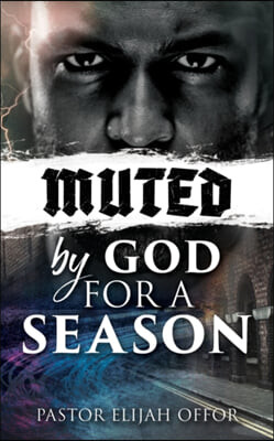 Muted by God for a Season