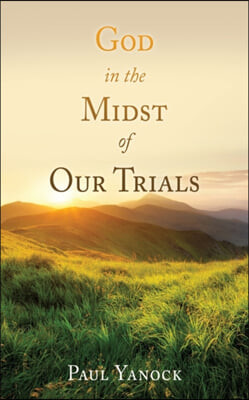 God in the Midst of Our Trials