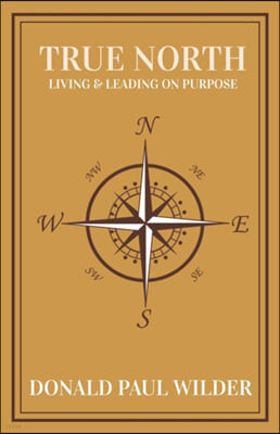 True North: Living and Leading On Purpose