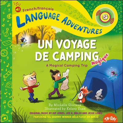 Un Voyage de Camping Magique (a Magical Camping Trip, French / Francais Language Edition)