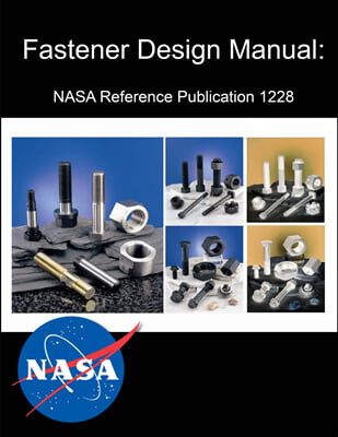 Fastener Design Manual: NASA Reference Publication 1228