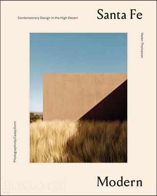 Santa Fe Modern: Contemporary Design in the High Desert
