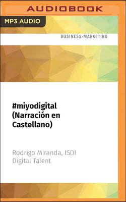 #Miyodigital (Narracion En Castellano)