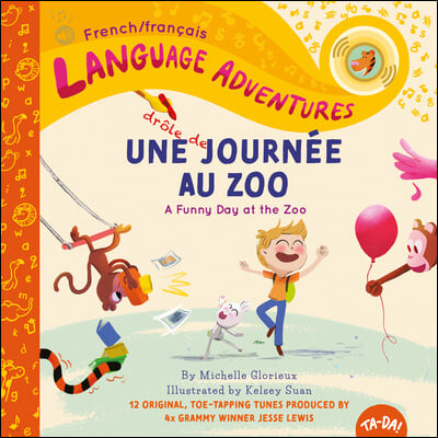Une Drole de Journee Au Zoo (a Funny Day at the Zoo, French / Francais Language Edition)