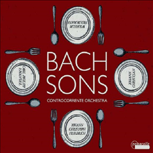 바흐 아들들의 작품집 (Works By the Bach Sons)(CD) - Conctrocorrente Orchestra