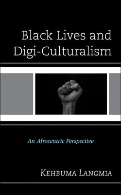 Black Lives and Digi-Culturalism: An Afrocentric Perspective