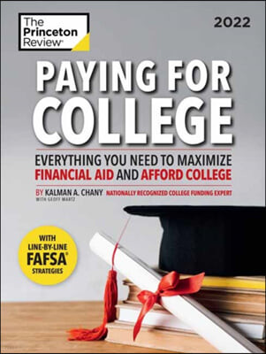 Paying for College, 2022: Everything You Need to Maximize Financial Aid and Afford College