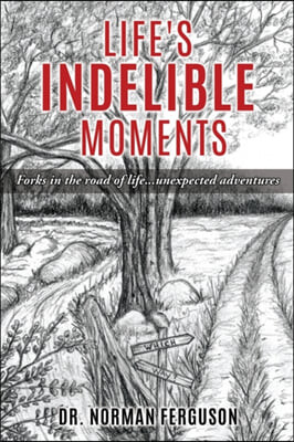 Life's Indelible Moments: Forks in the road of life...unexpected adventures