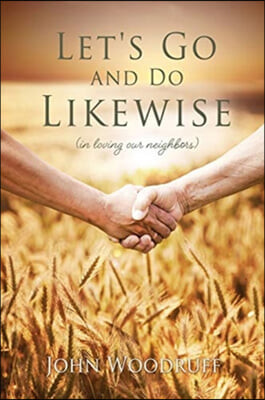 Let's Go and Do Likewise: (in loving our neighbors)
