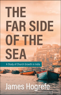 The Far Side of the Sea: A Study of Church Growth in India