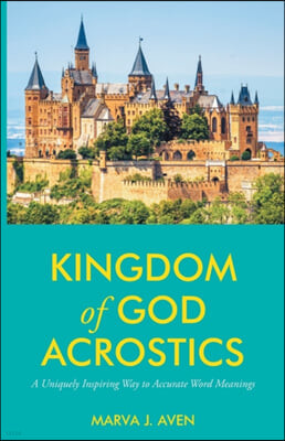Kingdom of God Acrostics: A Uniquely Inspiring Way to Accurate Word Meanings