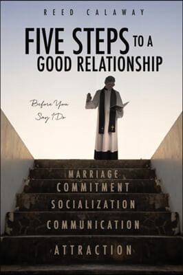 Five Steps to a Good Relationship: Before You Say I Do