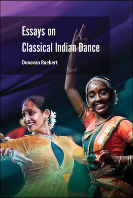 Essays on Classical Indian Dance